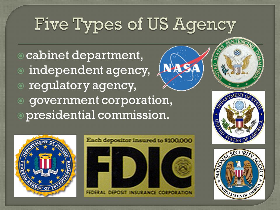Five Types of US Agency cabinet department, independent agency,