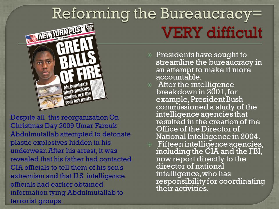 Reforming the Bureaucracy= VERY difficult