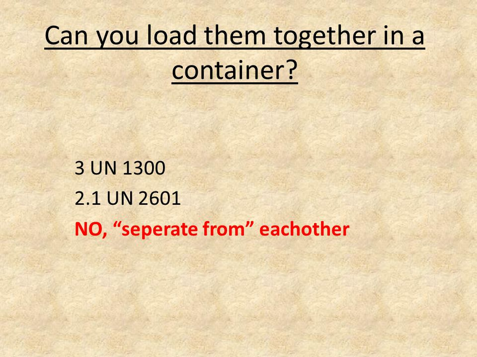 Can you load them together in a container