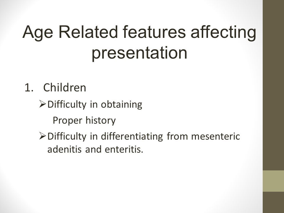 Age Related features affecting presentation