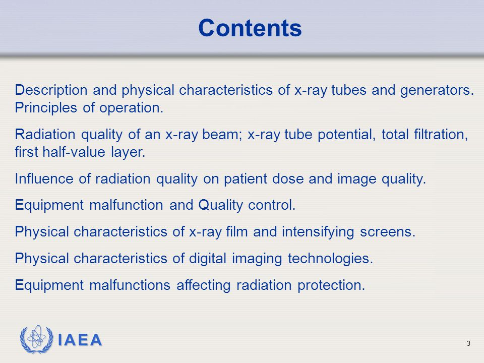 Contents • Description and physical characteristics of x-ray tubes and generators. Principles of operation.