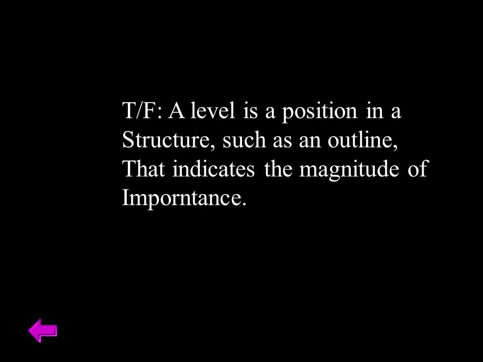 T/F: A level is a position in a