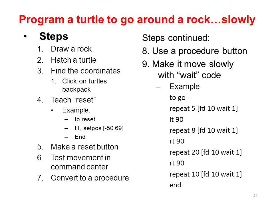 Program a turtle to go around a rock…slowly