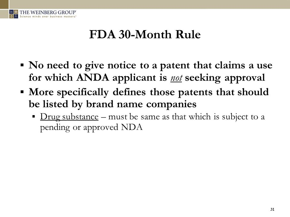 FDA 30-Month Rule No need to give notice to a patent that claims a use for which ANDA applicant is not seeking approval.