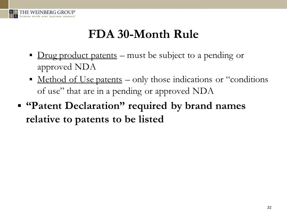 FDA 30-Month Rule Drug product patents – must be subject to a pending or approved NDA.