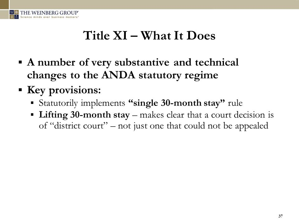 Title XI – What It Does A number of very substantive and technical changes to the ANDA statutory regime.