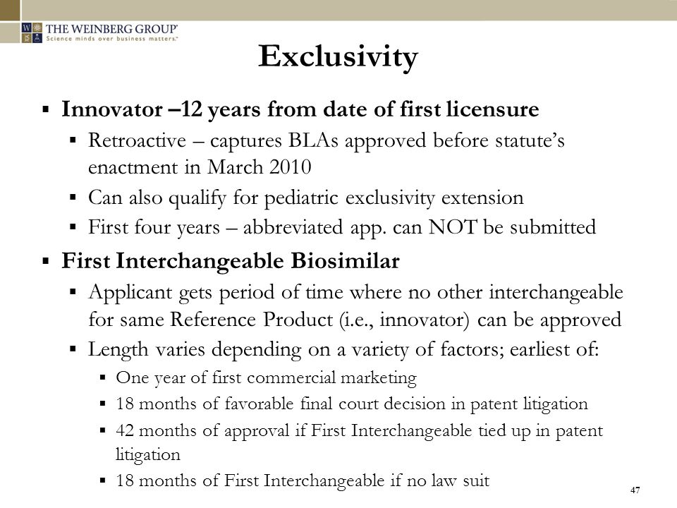 Exclusivity Innovator –12 years from date of first licensure