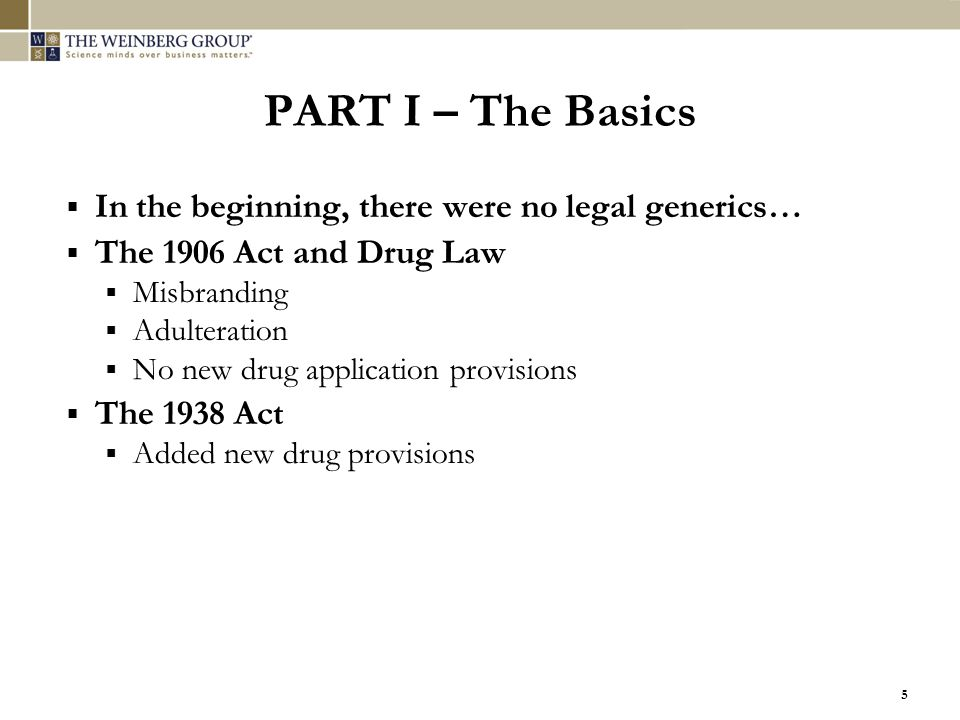 PART I – The Basics In the beginning, there were no legal generics…
