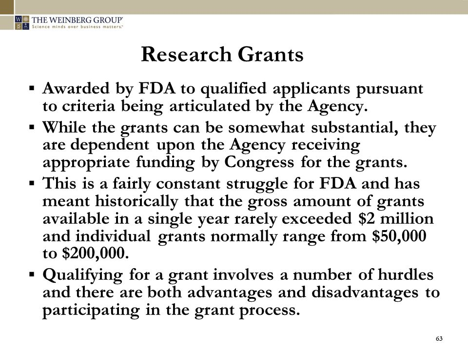 Research Grants Awarded by FDA to qualified applicants pursuant to criteria being articulated by the Agency.