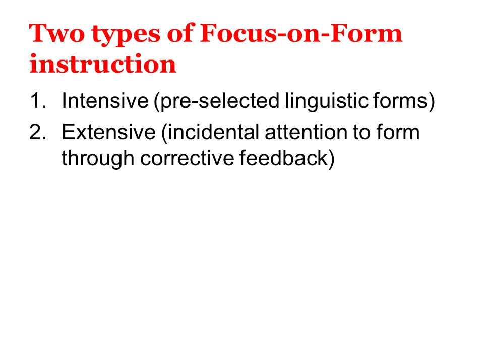 Two types of Focus-on-Form instruction