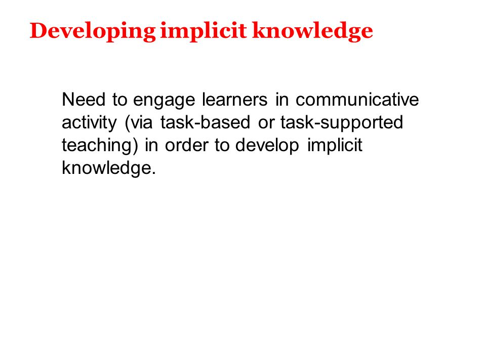Developing implicit knowledge