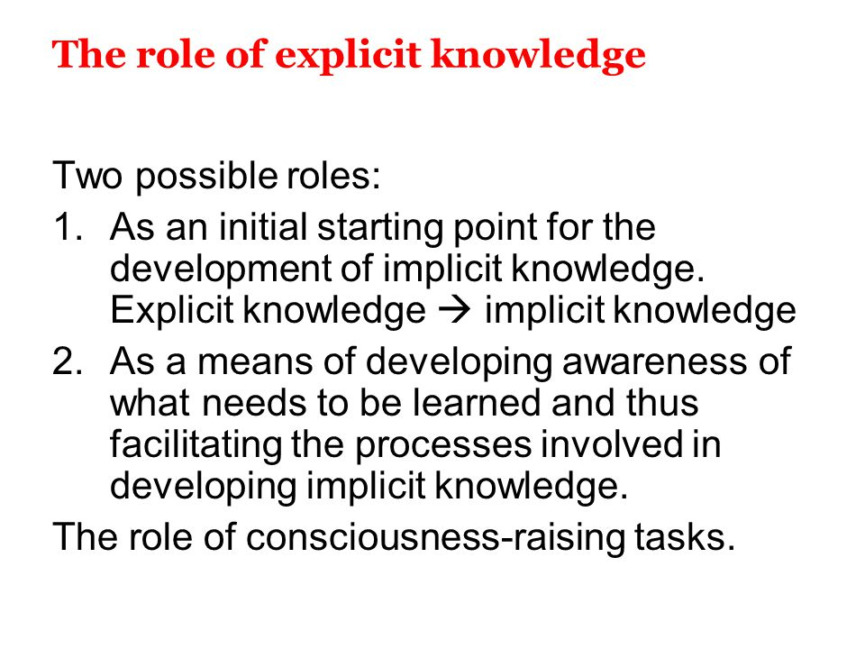 The role of explicit knowledge