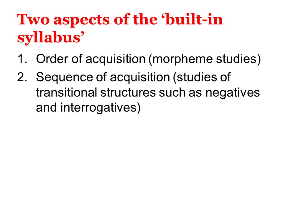 Two aspects of the 'built-in syllabus'