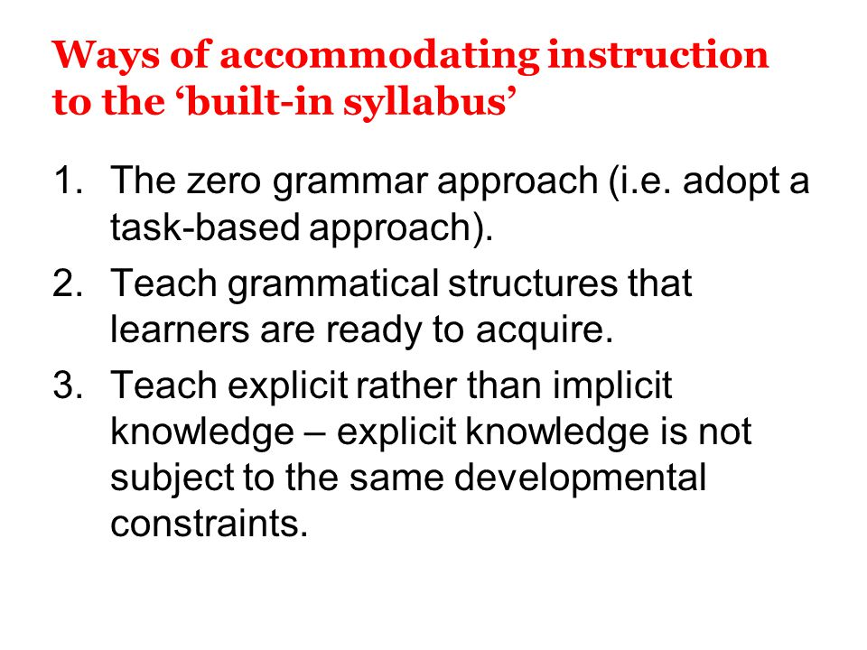 Ways of accommodating instruction to the 'built-in syllabus'