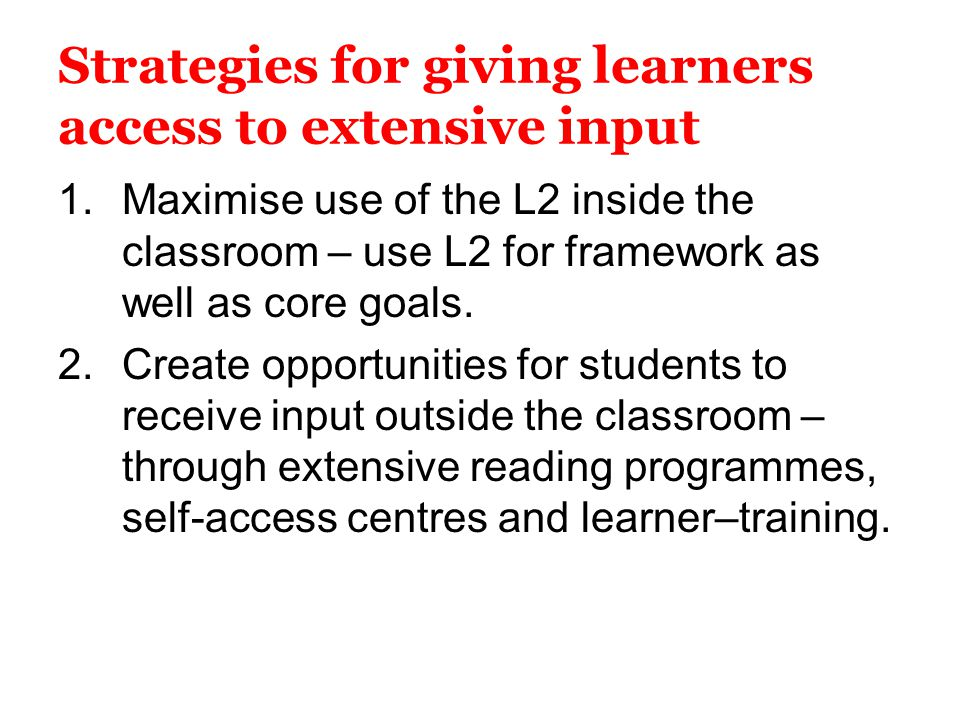 Strategies for giving learners access to extensive input