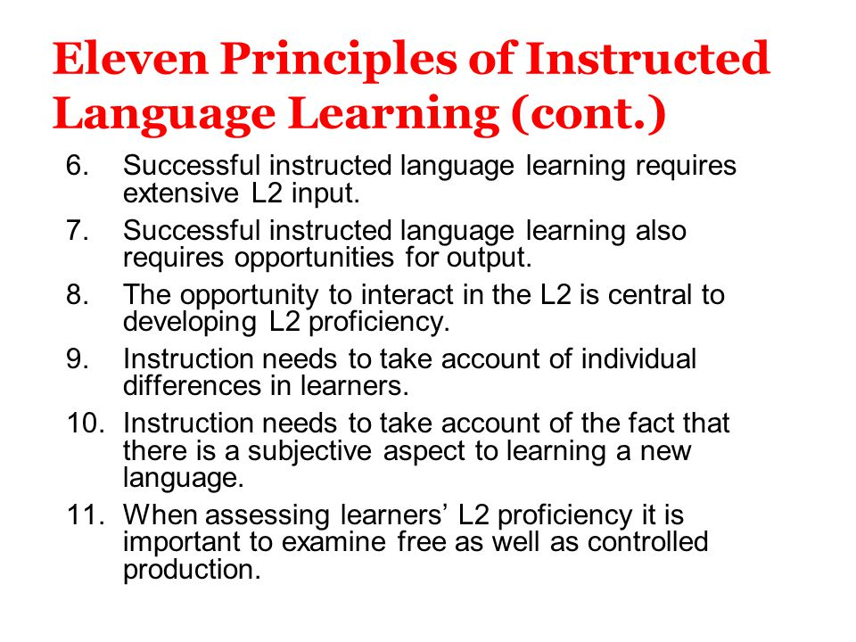 Eleven Principles of Instructed Language Learning (cont.)