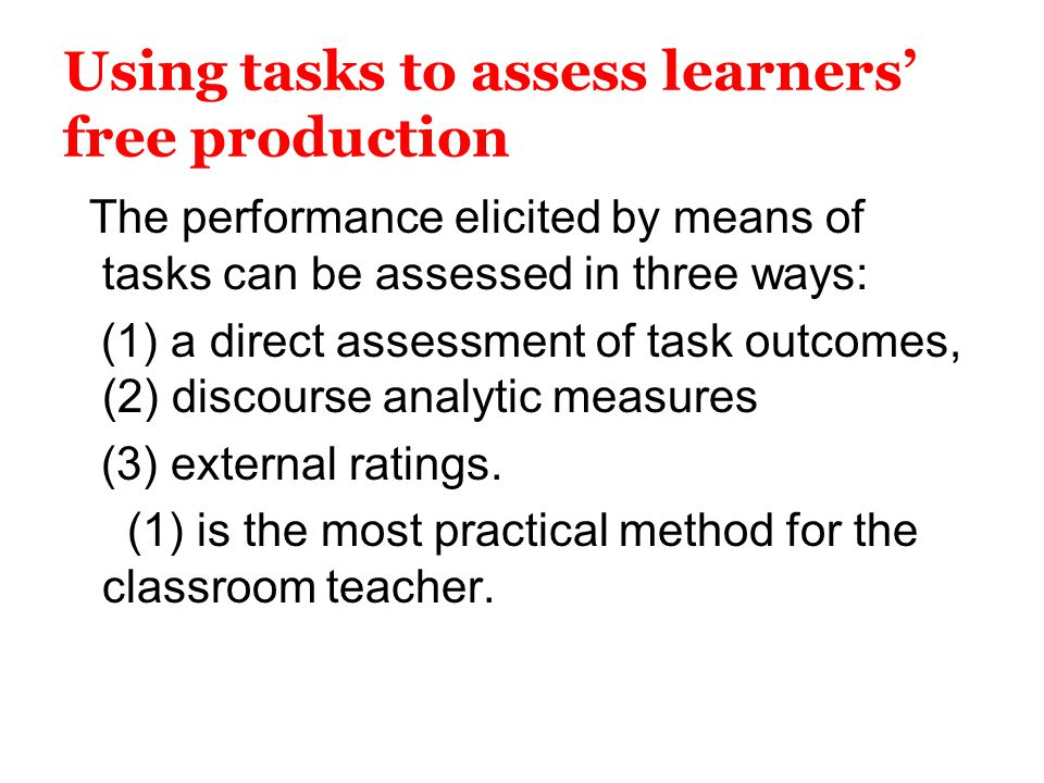 Using tasks to assess learners' free production