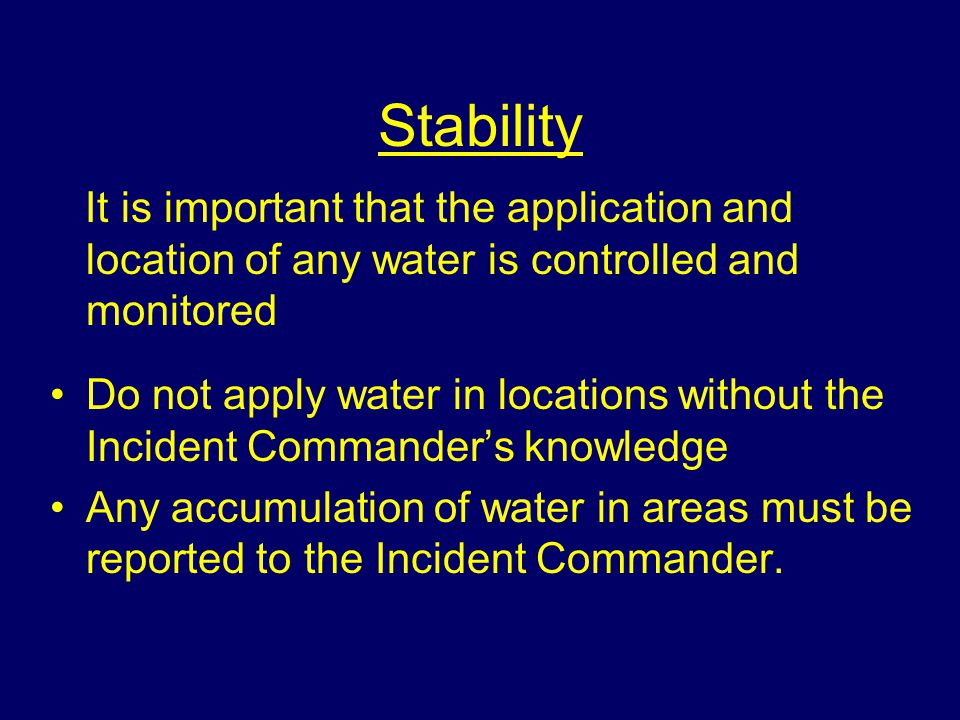 Stability It is important that the application and location of any water is controlled and monitored.