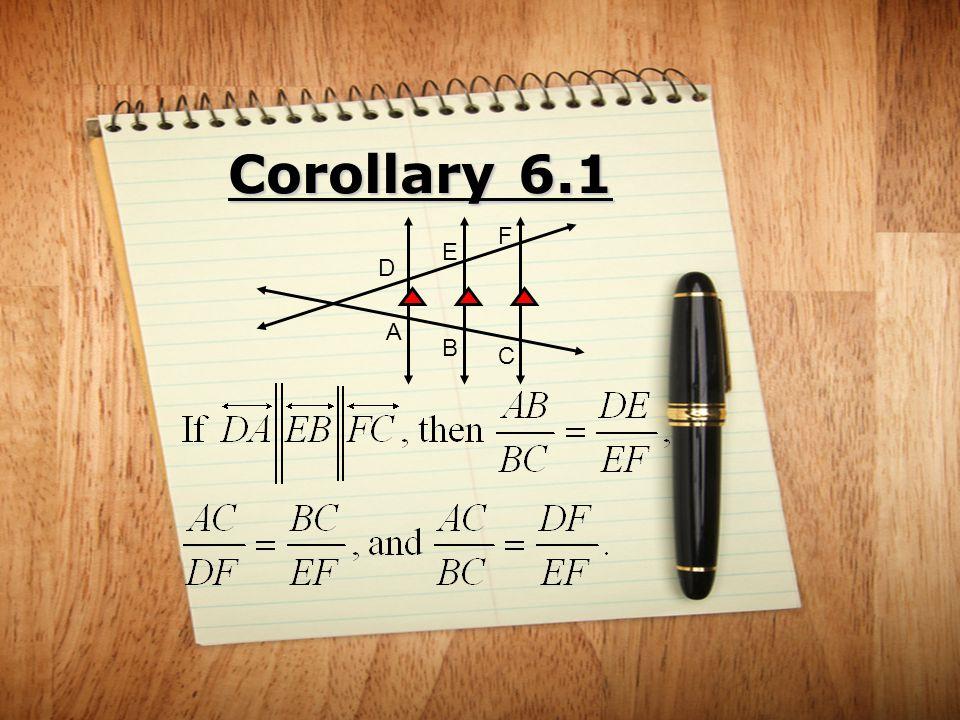 Corollary 6.1 D F E C B A