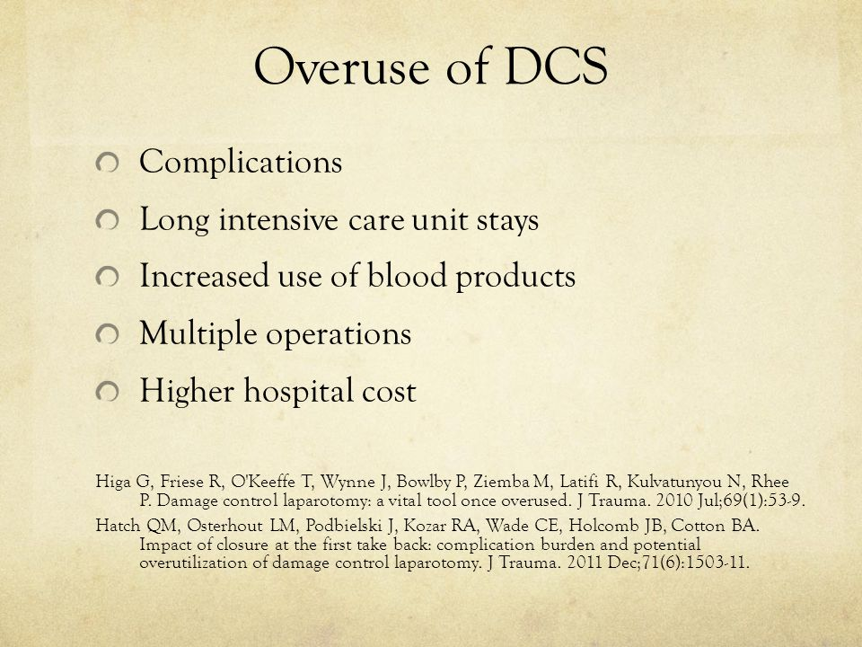 Overuse of DCS Complications Long intensive care unit stays
