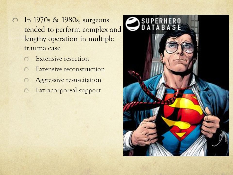 In 1970s & 1980s, surgeons tended to perform complex and lengthy operation in multiple trauma case