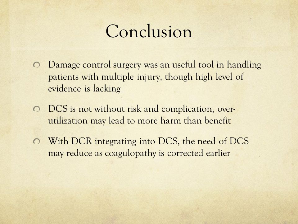 Conclusion Damage control surgery was an useful tool in handling patients with multiple injury, though high level of evidence is lacking.