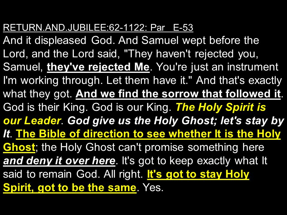 RETURN. AND. JUBILEE:62-1122: Par E-53 And it displeased God