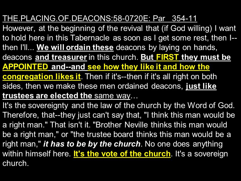 THE.PLACING.OF.DEACONS:58-0720E: Par 354-11 However, at the beginning of the revival that (if God willing) I want to hold here in this Tabernacle as soon as I get some rest, then I--then I ll...