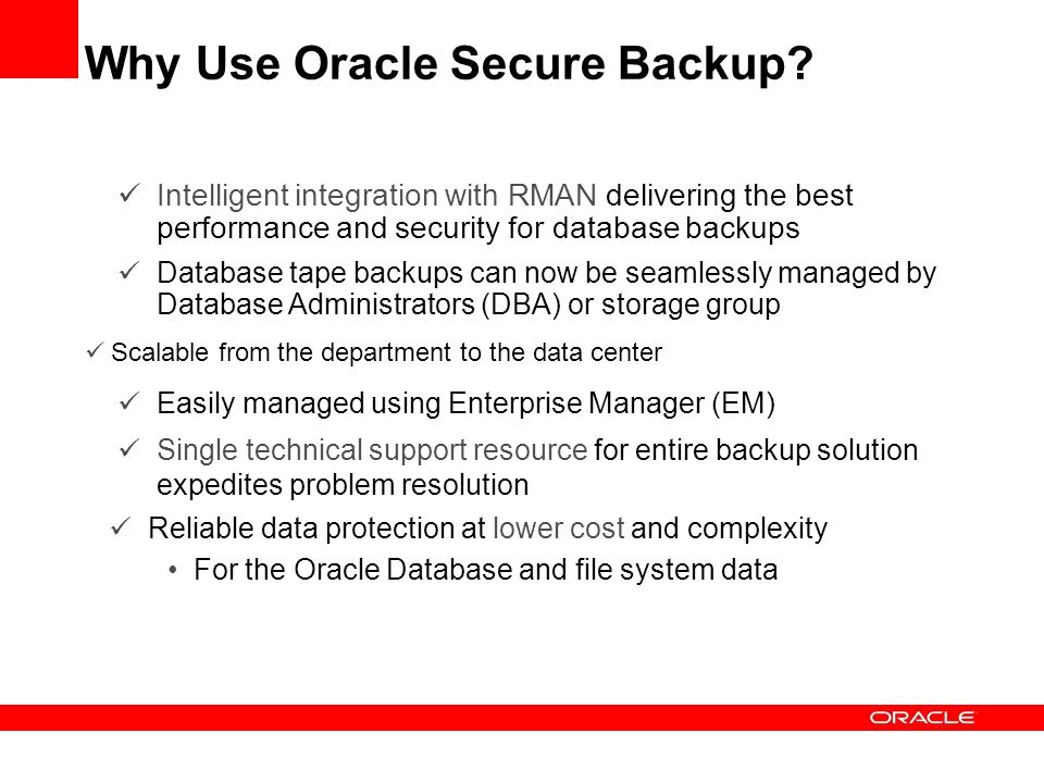 Why Use Oracle Secure Backup