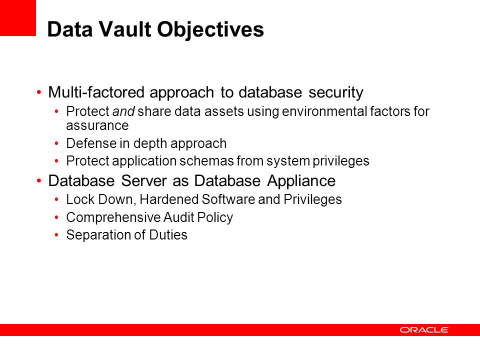 Data Vault Objectives Multi-factored approach to database security
