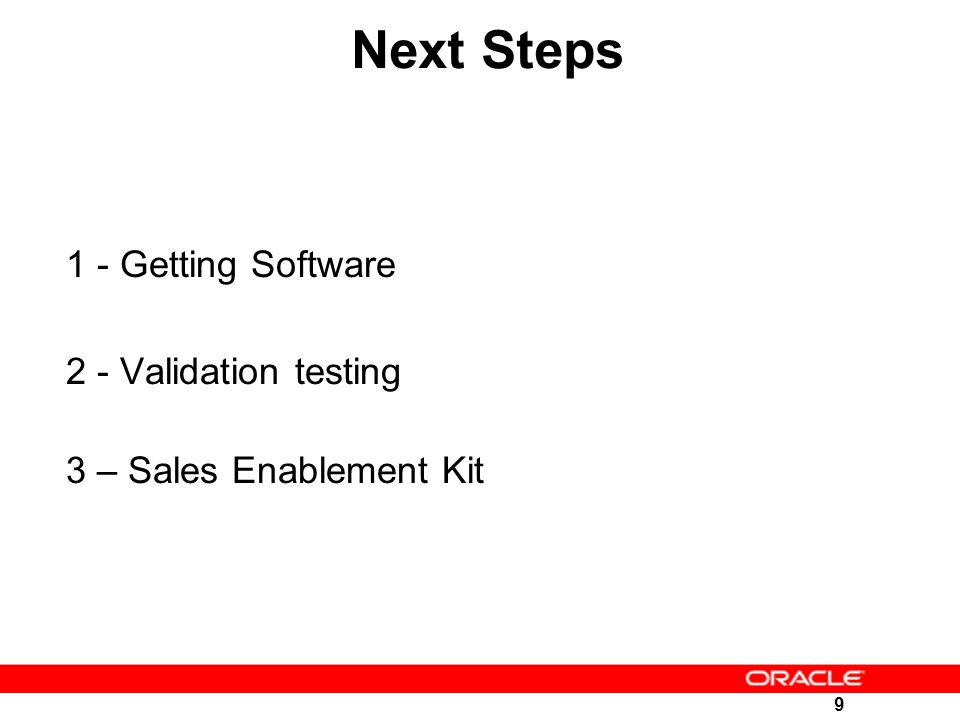 Next Steps 1 - Getting Software 2 - Validation testing