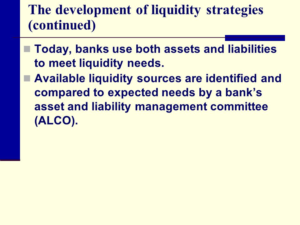The development of liquidity strategies (continued)