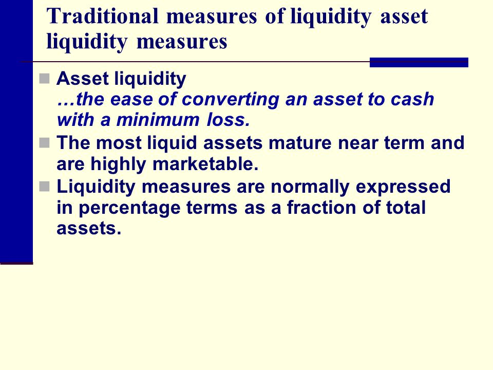 Traditional measures of liquidity asset liquidity measures