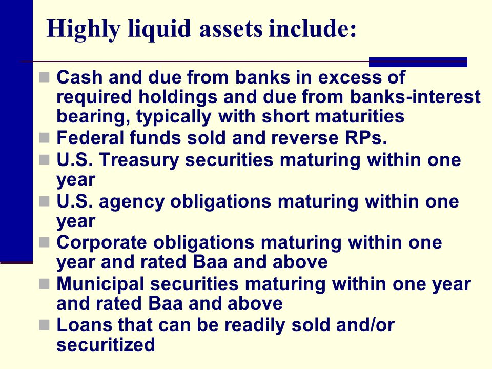 Highly liquid assets include: