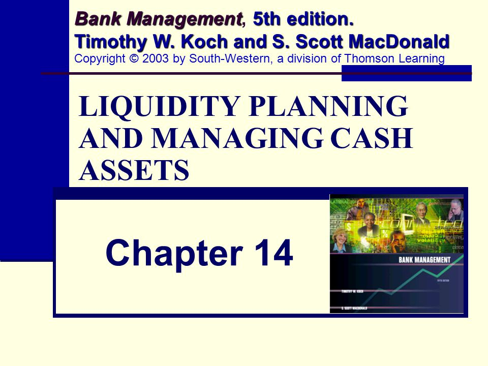 LIQUIDITY PLANNING AND MANAGING CASH ASSETS