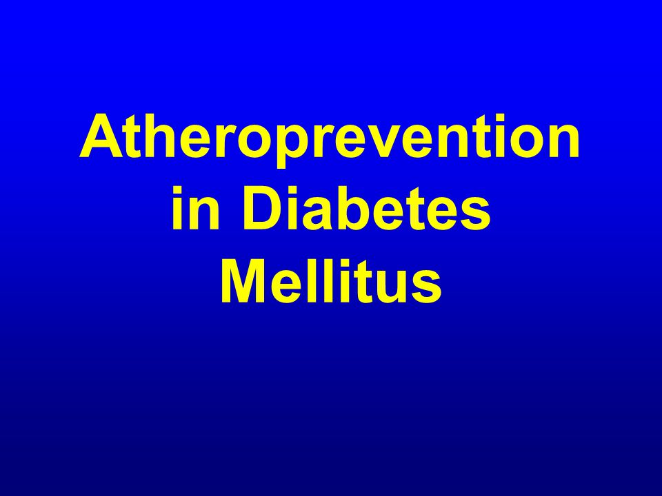 Atheroprevention in Diabetes Mellitus