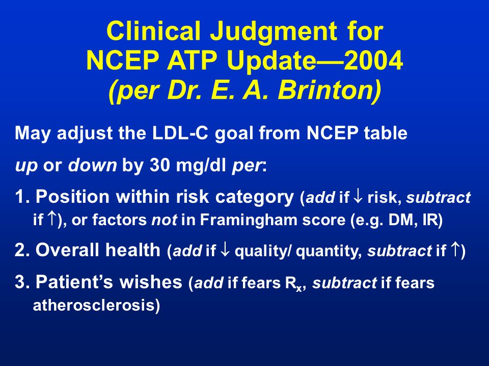 Clinical Judgment for NCEP ATP Update—2004 (per Dr. E. A. Brinton)