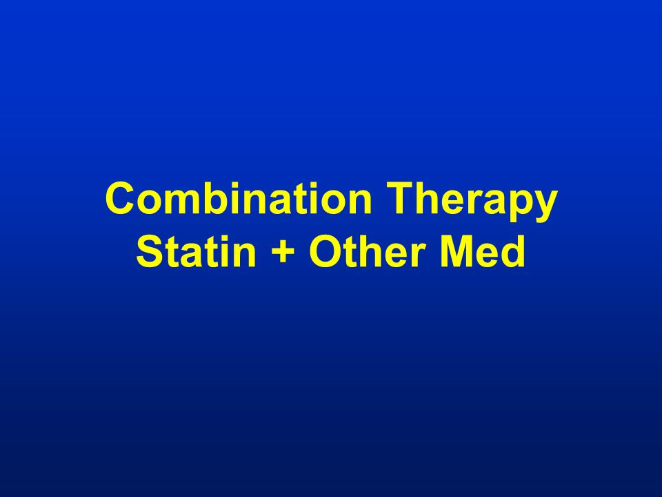 Combination Therapy Statin + Other Med