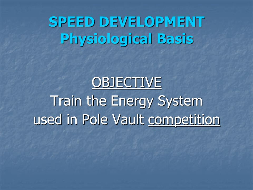 SPEED DEVELOPMENT Physiological Basis