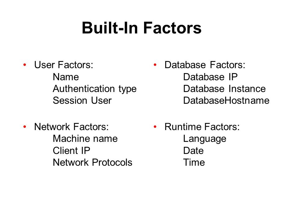 Built-In Factors User Factors: Name Authentication type Session User