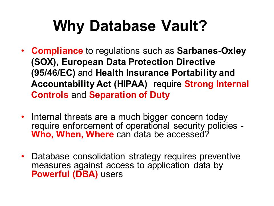 Why Database Vault Compliance to regulations such as Sarbanes-Oxley