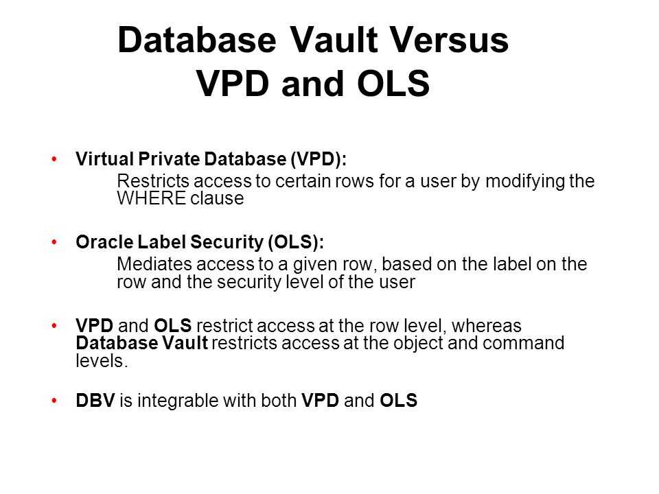 Database Vault Versus VPD and OLS