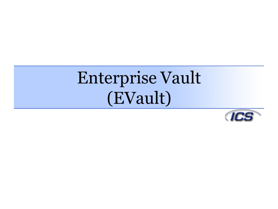 Enterprise Vault (EVault)