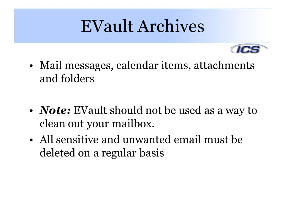 EVault Archives Mail messages, calendar items, attachments and folders