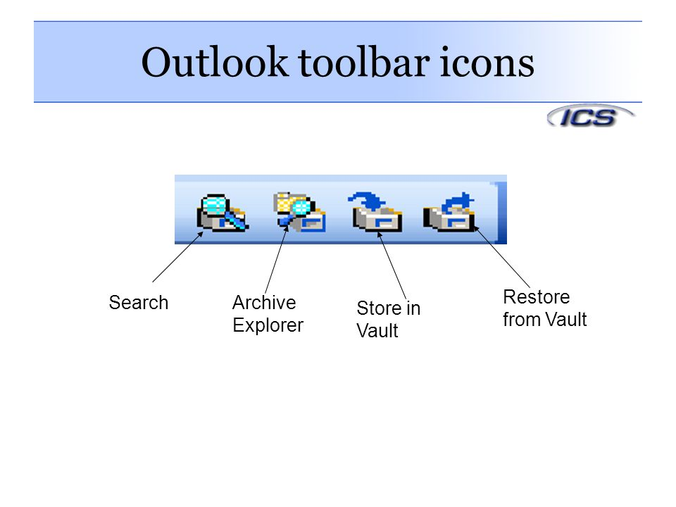 Outlook toolbar icons Restore from Vault Search Archive Explorer