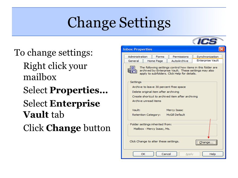 Change Settings To change settings: Right click your mailbox