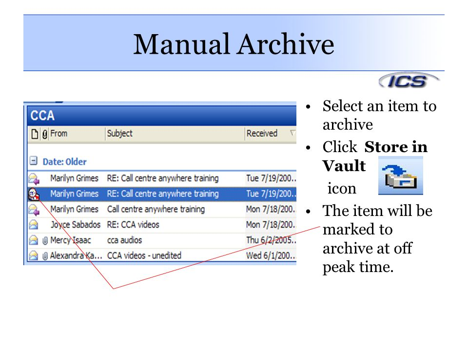 Manual Archive Select an item to archive Click Store in Vault icon
