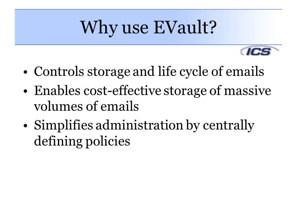 Why use EVault Controls storage and life cycle of emails