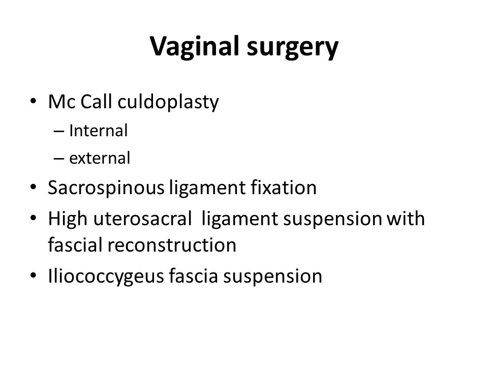Vaginal surgery Mc Call culdoplasty Sacrospinous ligament fixation