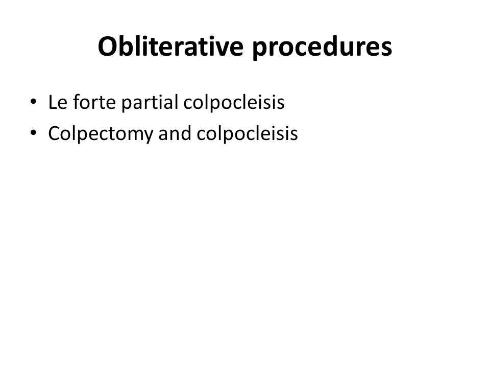 Obliterative procedures